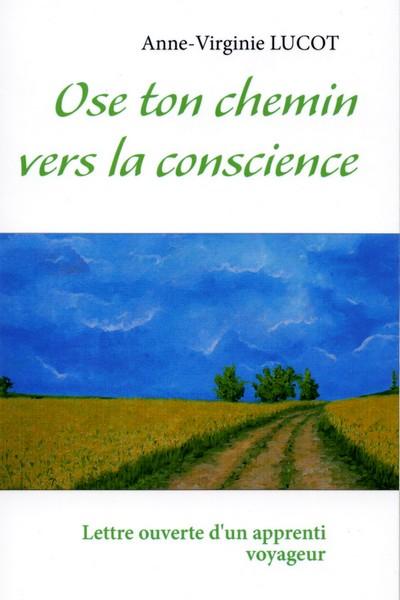 Ose ton chemin vers la conscience Livre de Anne-Virginie Lucot