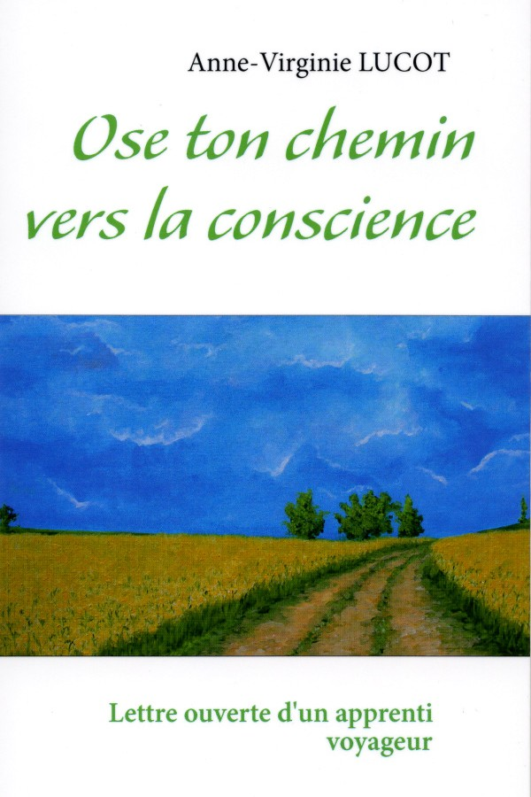 Anne Virginie LUCOT Ose ton chemin vers la conscience