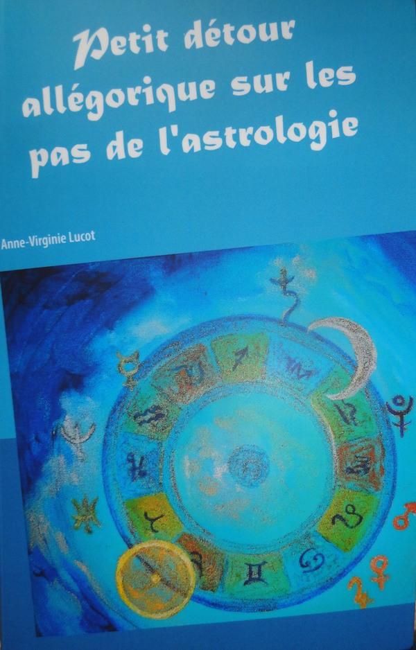 Anne Virginie LUCOT Petit détour allégorique sur les pas de l'astrologie